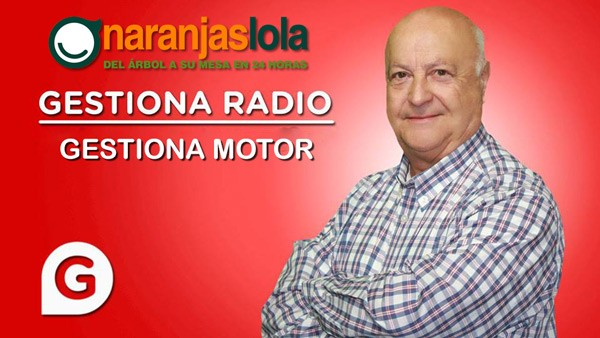 Naranjas Lola en Gestiona Motor de Gestiona Radio